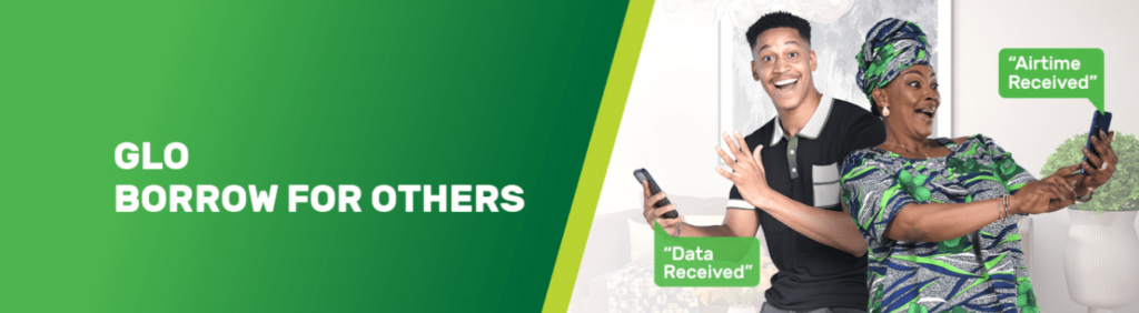 Glo Borrow for Others - Borrow Airtime and Data for Friends and Family